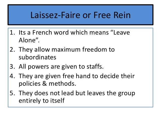 an introduction to the french phrase laissez faire Which phrase best defines laissez-faire a) to force and overpower b) to leave alone and let be c) to conce get the answers you need, now.