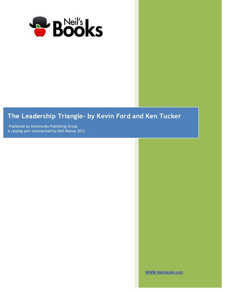The Leadership Triangle– by Kevin Ford and Ken Tucker                – Published by Intermedia Publishing GroupA ripping y...
