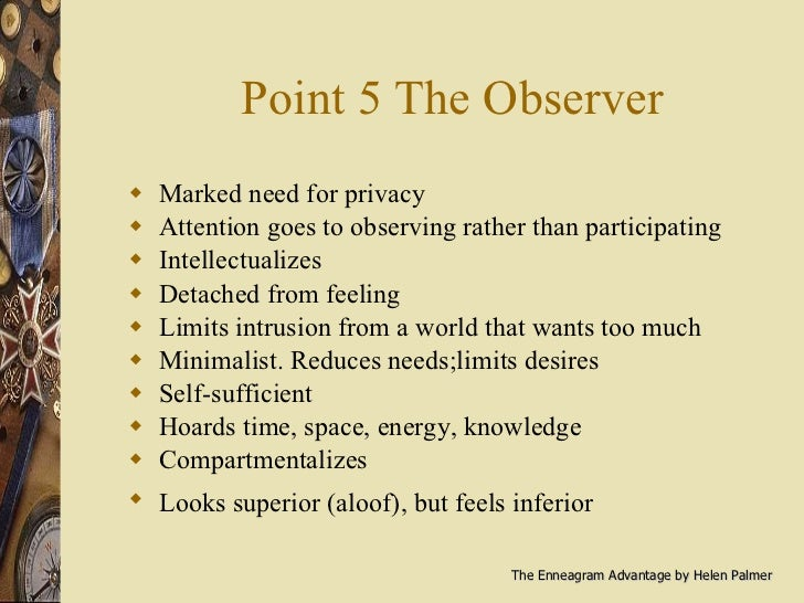 Point 5 The Observer <ul><li>Marked need for privacy </li></ul><ul><li>Attention goes to observing rather than participati...