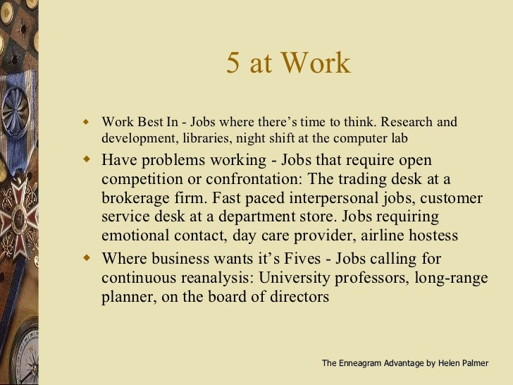 5 at Work <ul><li>Work Best In - Jobs where there's time to think. Research and development, libraries, night shift at the...