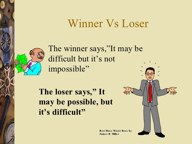 """Winner Vs Loser The winner says,""""It may be difficult but it's not impossible"""" The loser says,"""" It may be possible, but it'..."""