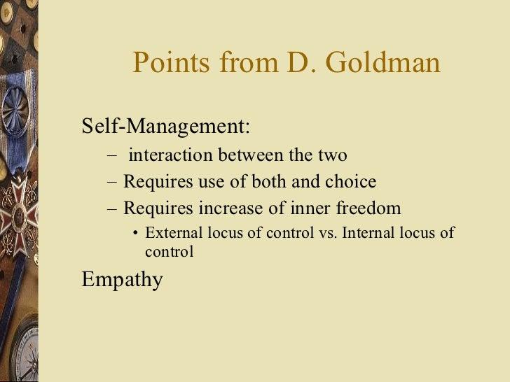 Points from D. Goldman <ul><li>Self-Management: </li></ul><ul><ul><li>interaction between the two </li></ul></ul><ul><ul><...