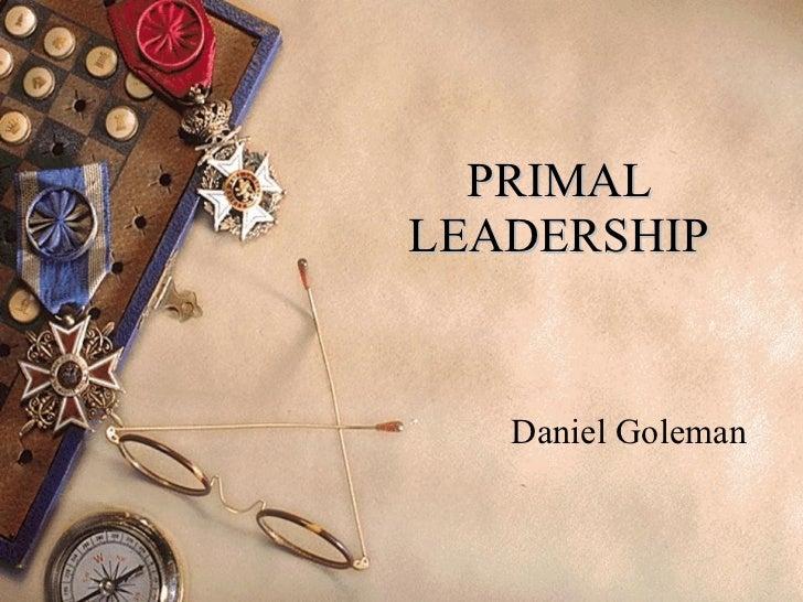 PRIMAL LEADERSHIP Daniel Goleman