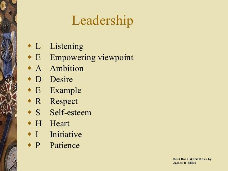 Leadership <ul><li>L Listening </li></ul><ul><li>E Empowering viewpoint </li></ul><ul><li>A Ambition </li></ul><ul><li>D D...