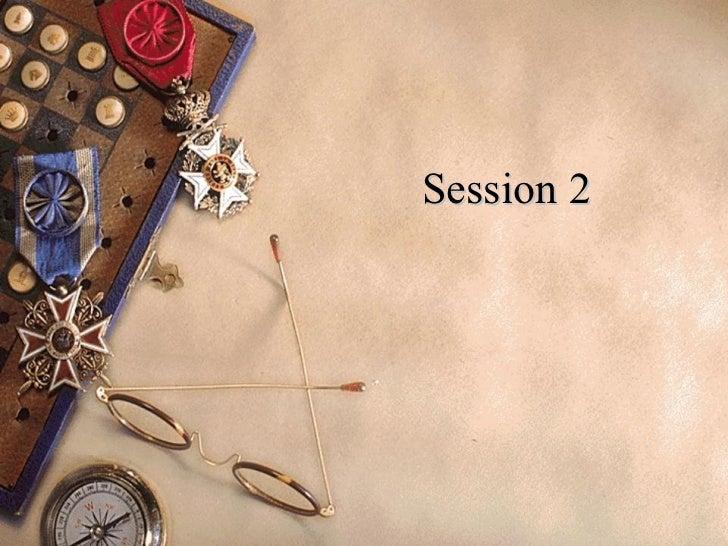 Session 2
