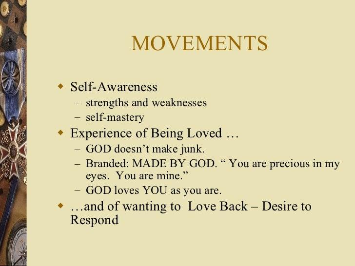 MOVEMENTS <ul><li>Self-Awareness </li></ul><ul><ul><li>strengths and weaknesses </li></ul></ul><ul><ul><li>self-mastery </...