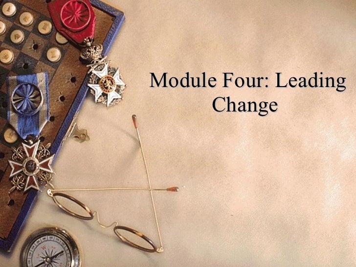 Module Four: Leading Change