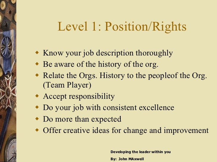 Level 1: Position/Rights <ul><li>Know your job description thoroughly </li></ul><ul><li>Be aware of the history of the org...