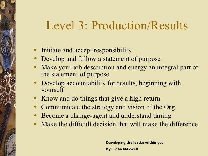 Level 3: Production/Results <ul><li>Initiate and accept responsibility </li></ul><ul><li>Develop and follow a statement of...