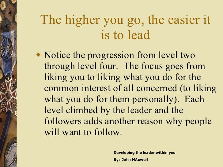 The higher you go, the easier it is to lead <ul><li>Notice the progression from level two through level four.  The focus g...