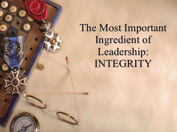 The Most Important Ingredient of Leadership: INTEGRITY