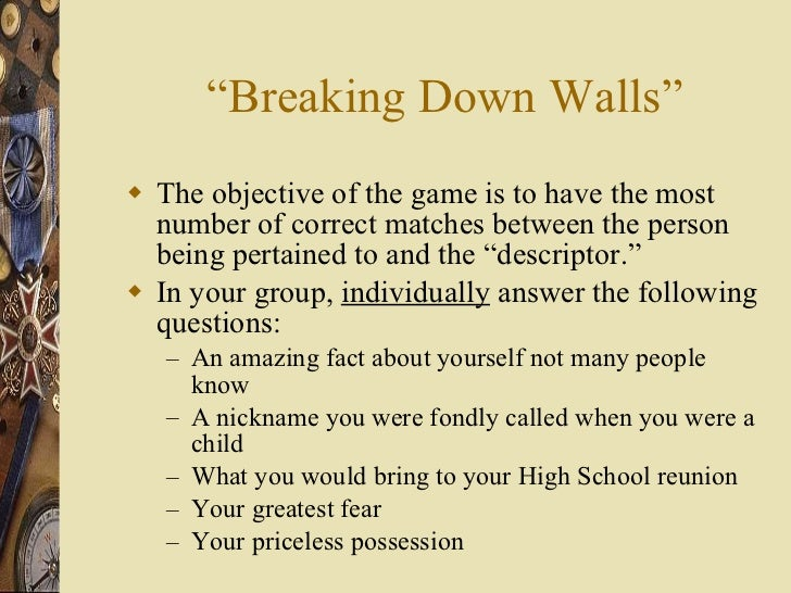""""""" Breaking Down Walls"""" <ul><li>The objective of the game is to have the most number of correct matches between the person ..."""