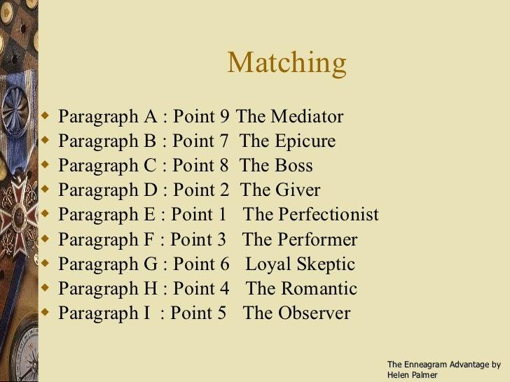 Matching <ul><li>Paragraph A : Point 9 The Mediator </li></ul><ul><li>Paragraph B : Point 7  The Epicure </li></ul><ul><li...