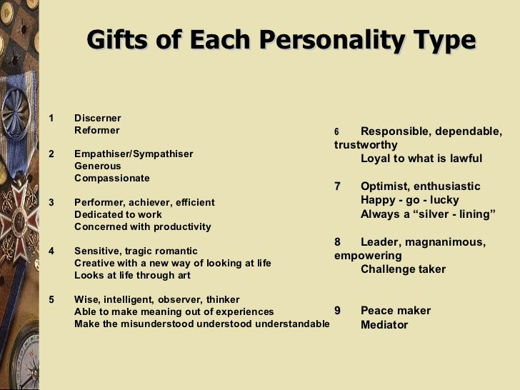 Gifts of Each Personality Type 1 Discerner Reformer 2 Empathiser/Sympathiser Generous Compassionate 3 Performer, achiever,...