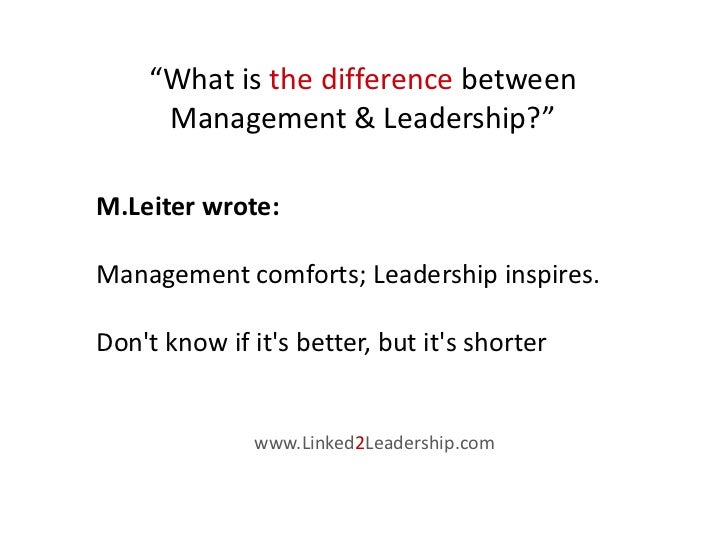 "leadership vs management  2 ""what is the difference between management leadership"