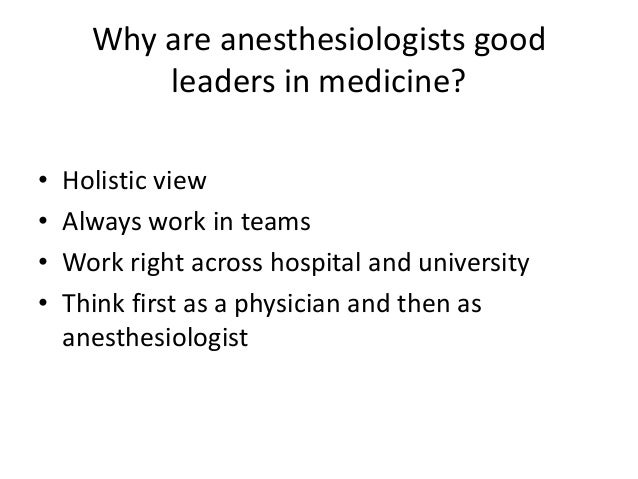 What we need in anesthesia • Grasp the opportunity to lead perioperative care and pain medicine in Canada • Act like physi...