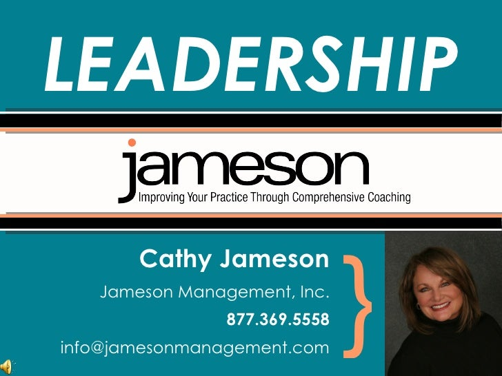 <ul><li>Cathy Jameson </li></ul><ul><li>Jameson Management, Inc. </li></ul><ul><li>877.369.5558 </li></ul><ul><li>[email_a...