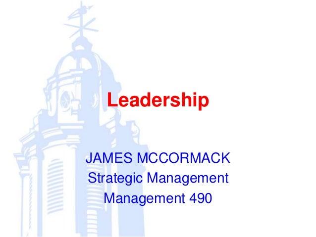 LeadershipJAMES MCCORMACKStrategic ManagementManagement 490