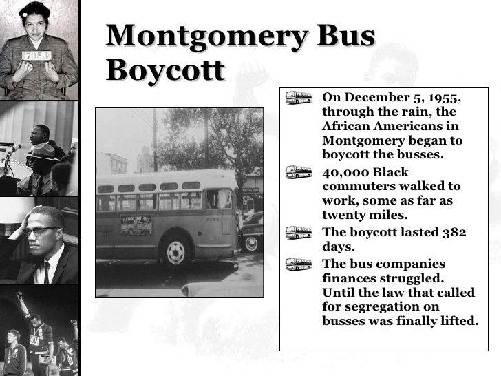 Montgomery Bus Boycott <ul><li>On December 5, 1955, through the rain, the African Americans in Montgomery began to boycott...