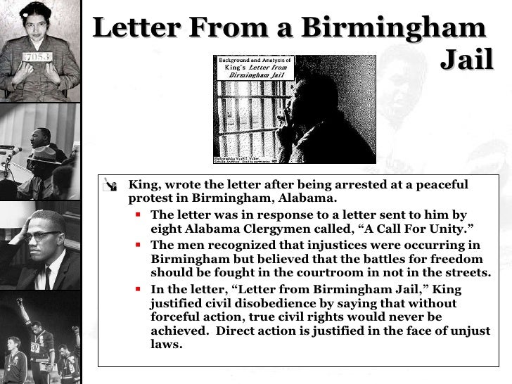 Letter From a Birmingham  Jail <ul><li>King, wrote the letter after being arrested at a peaceful protest in Birmingham, Al...