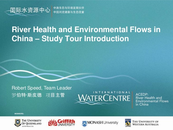 River Health and Environmental Flows inChina – Study Tour IntroductionRobert Speed, Team Leader罗伯特·斯皮德 项目主管