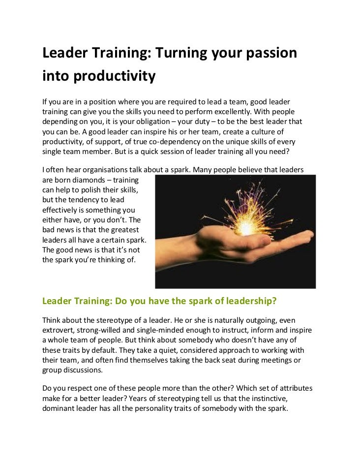 Leader Training: Turning your passioninto productivityIf you are in a position where you are required to lead a team, good...