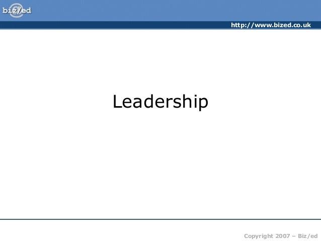 http://www.bized.co.uk  Leadership  Copyright 2007 – Biz/ed