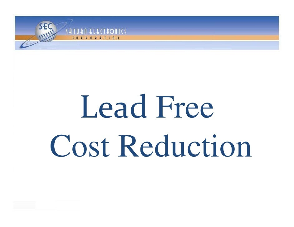 Lead Free  L dF Cost Reduction