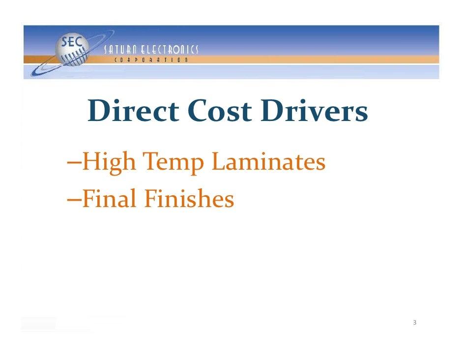 DirectCostDrivers  Hi hT     L i t –HighTempLaminates  FinalFinishes –FinalFinishes                           3