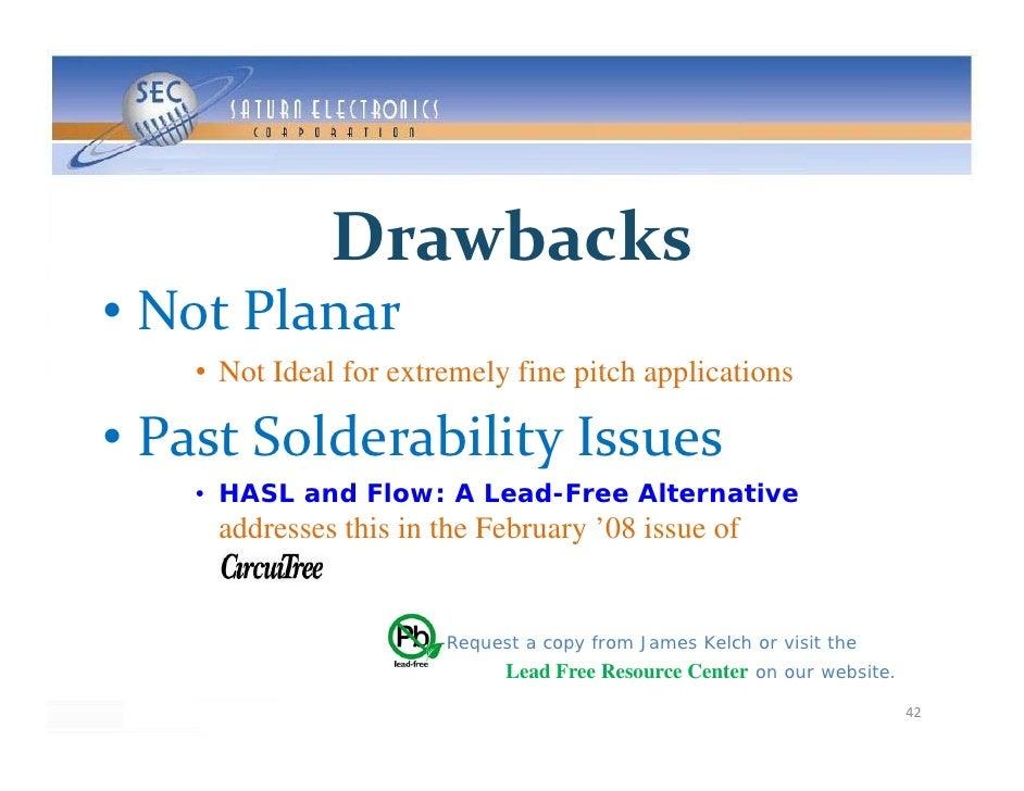 Drawbacks • NotPlanar     • Not Ideal for extremely fine pitch applications  • PastSolderabilityIssues     • HASL and F...