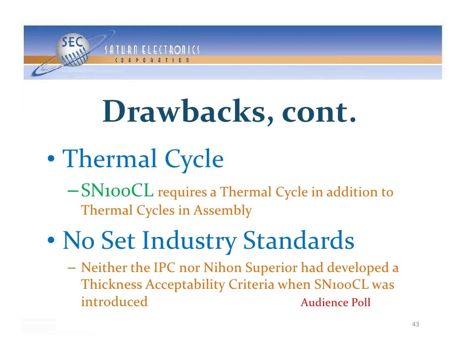 Drawbacks,cont.       Drawbacks cont • ThermalCycle  – SN100CL requiresaThermalCycleinadditionto    ThermalCycl...