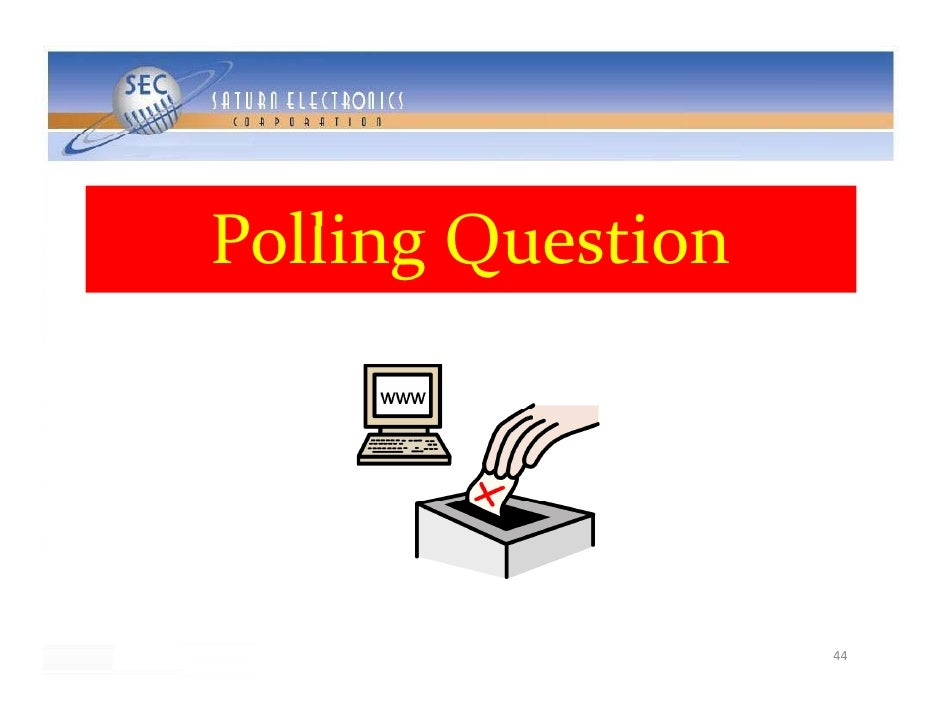 PollingQuestion P lli Q ti                        44
