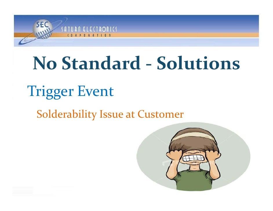 NoStandard NoStandard‐ Solutions TriggerEvent  SolderabilityIssueatCustomer              y                       ...