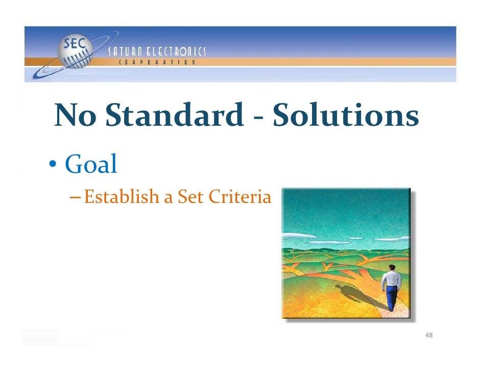 NoStandard‐ NoStandard Solutions • Goal  – EstablishaSetCriteria                                   48