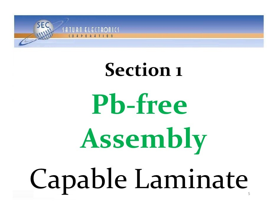 Section1      S ti      Pb‐free       bf    Assembly      sse b y CapableLaminate 5