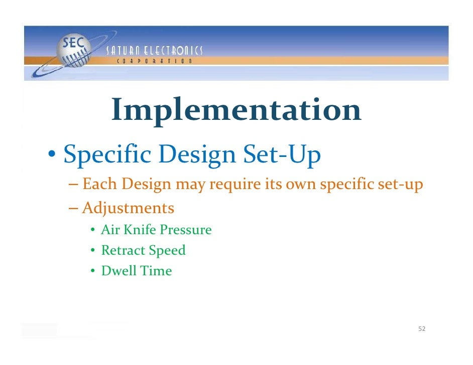 Implementation • SpecificDesignSet‐Up   SpecificDesignSet Up  – EachDesignmayrequireitsownspecificset‐up  – Adj...