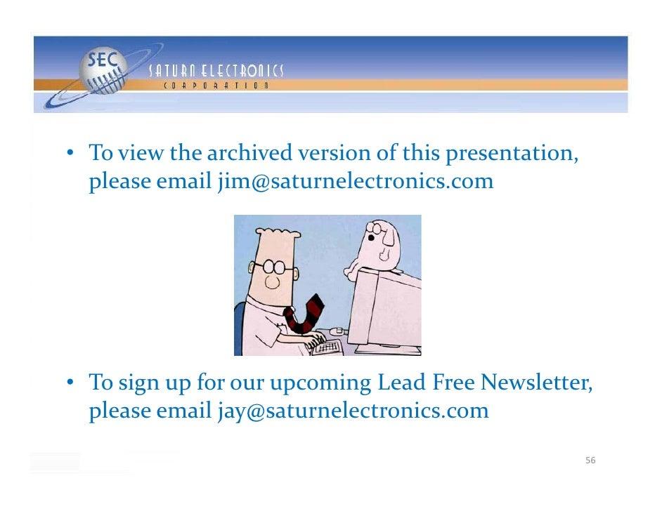 • Toviewthearchivedversionofthispresentation,   pleaseemailjim@saturnelectronics.com     • Tosignupforourup...