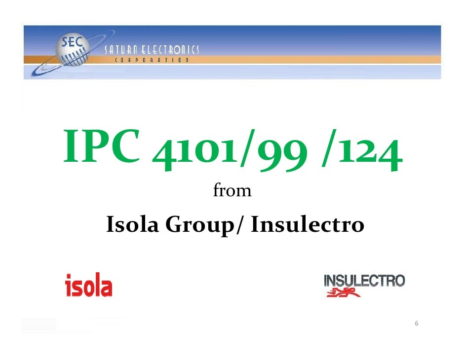 IPC4101/99/124            from   IsolaGroup/Insulectro                               6