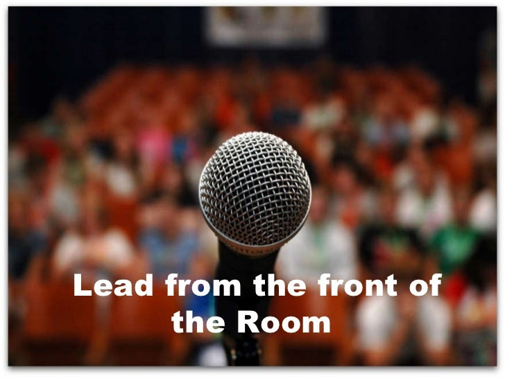 Lead from the front of the Room