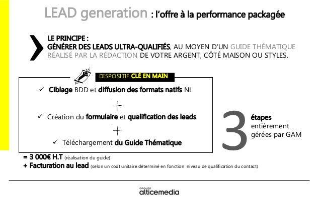 LEAD generation : l'offre à la performance packagée LE PRINCIPE : GÉNÉRER DES LEADS ULTRA-QUALIFIÉS, AU MOYEN D'UN GUIDE T...