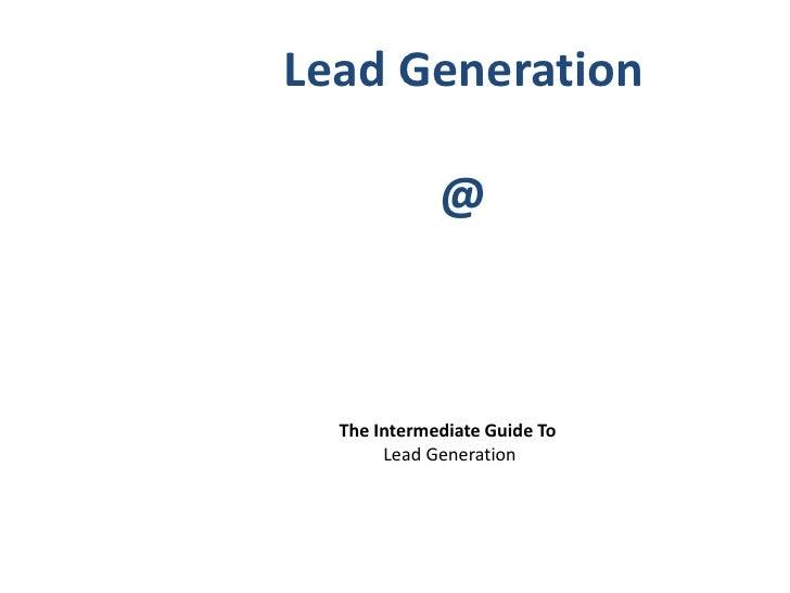 PREFERRED ASSOCIATES   Lead Generation                                    @                         The Intermediate Guide...