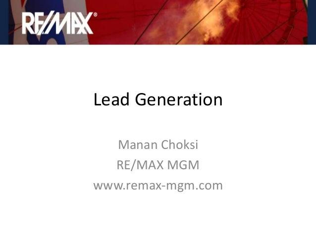 Lead Generation  Manan Choksi  RE/MAX MGMwww.remax-mgm.com