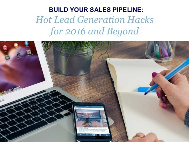 www.melissazavala.com BUILD YOUR SALES PIPELINE: Hot Lead Generation Hacks for 2016 and Beyond