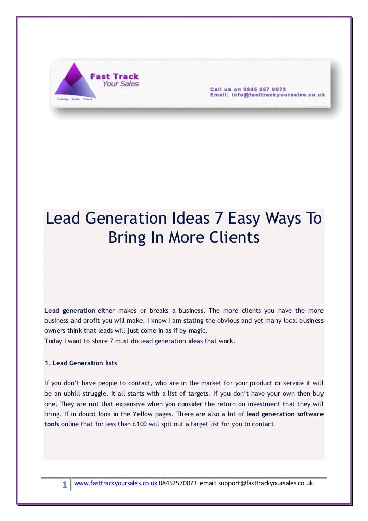 Lead Generation Ideas 7 Easy Ways To       Bring In More ClientsLead generation either makes or breaks a business. The mor...