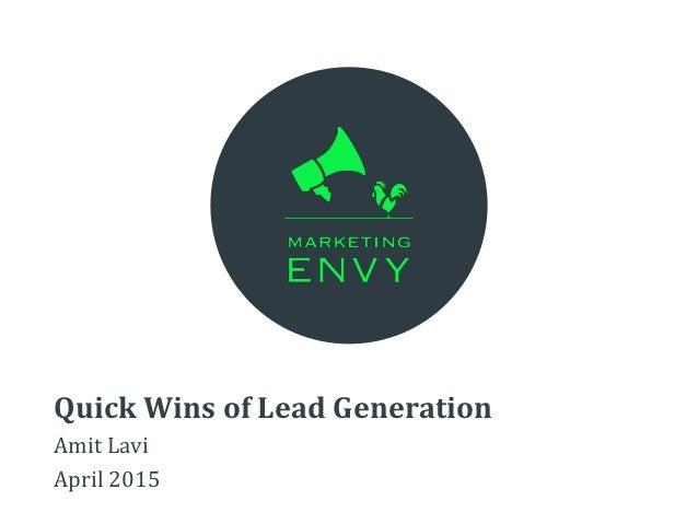 Quick Wins of Lead Generation Amit Lavi April 2015