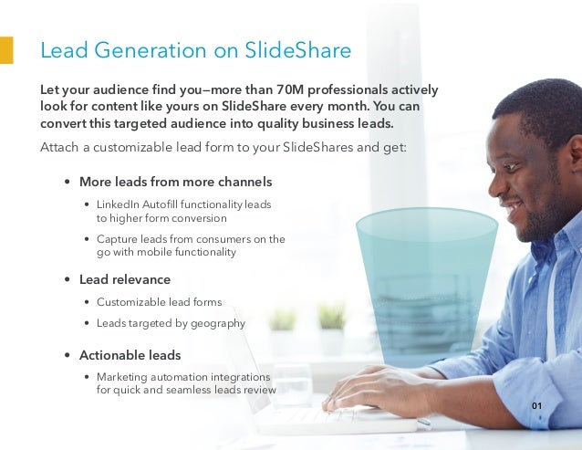 Lead Generation on SlideShare Let your audience find you—more than 70M professionals actively look for content like yours ...
