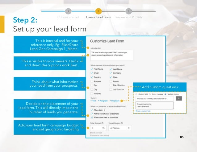 Step 2: Set up your lead form This is internal and for your reference only. Eg: SlideShare Lead Gen Campaign 1_March. This...