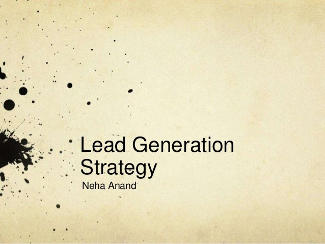 Lead Generation Strategy Neha Anand