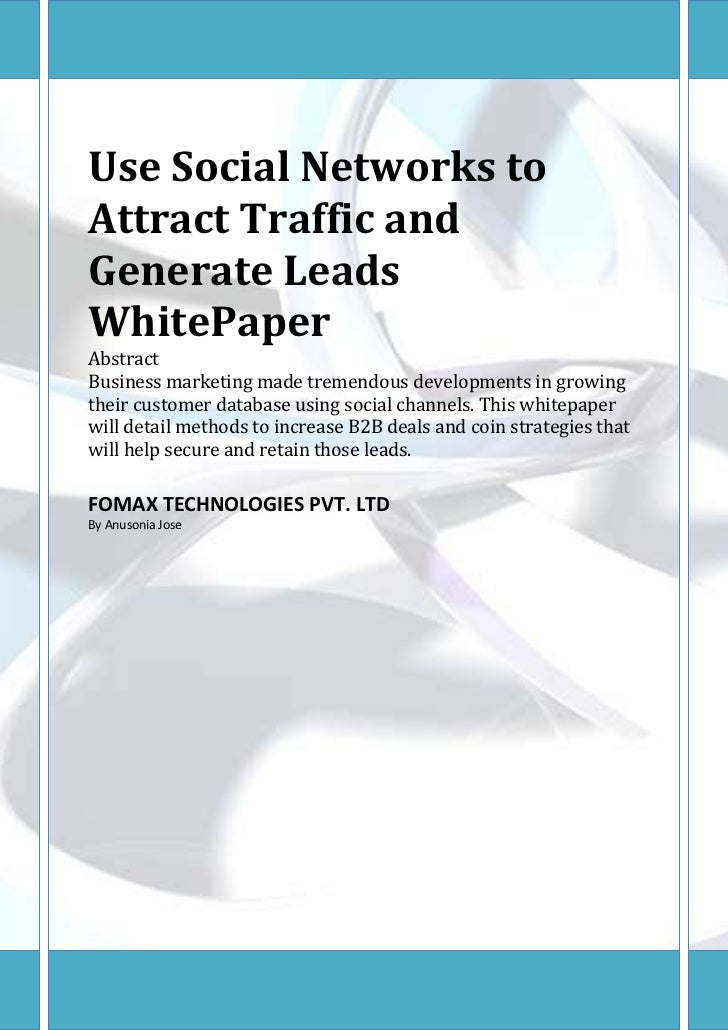 Use Social Networks toAttract Traffic andGenerate LeadsWhitePaperAbstractBusiness marketing made tremendous developments i...