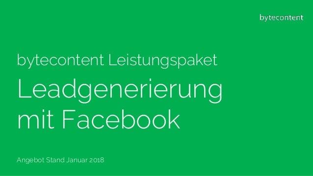 bytecontent Leistungspaket Leadgenerierung mit Facebook Angebot Stand Januar 2018